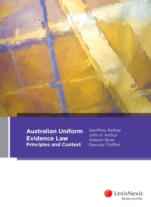 Australian Uniform Evidence Law: Principles and Context