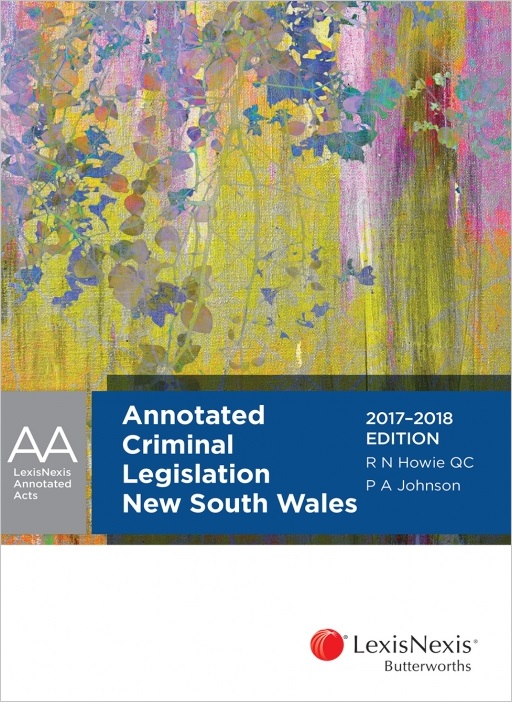Annotated Criminal Legislation NSW, 2017-2018