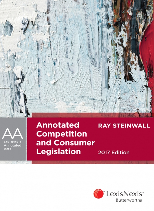 Annotated Competition and Consumer Legislation 2017 edition