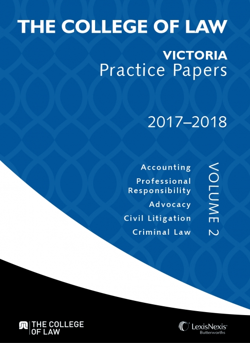 The College of Law VIC Practice Papers Volume 2, 2017 - 2018