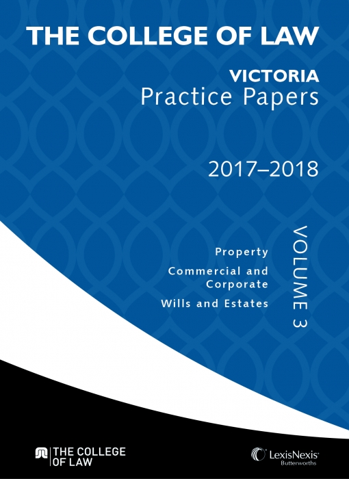 The College of Law VIC Practice Papers Volume 3, 2017 – 2018