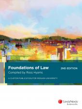 Foundations of Law: A Custom Publication for Monash University, 2nd edition