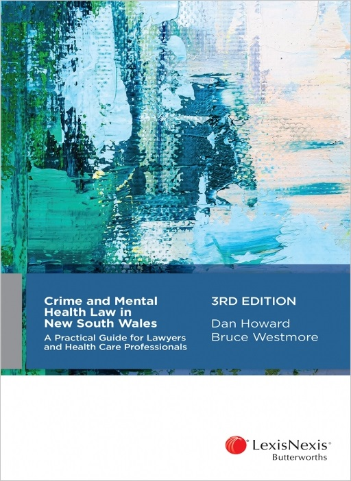 Crime and Mental Health Law in New South Wales, 3rd edition