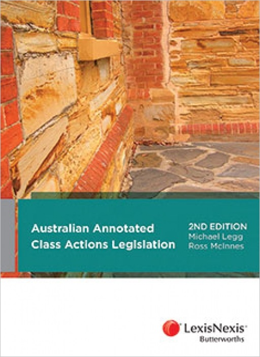 Australian Annotated Class Actions Legislation, 2nd edition