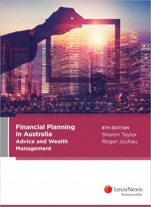 Financial Planning in Australia: Advice and Wealth Management, 8th Edition