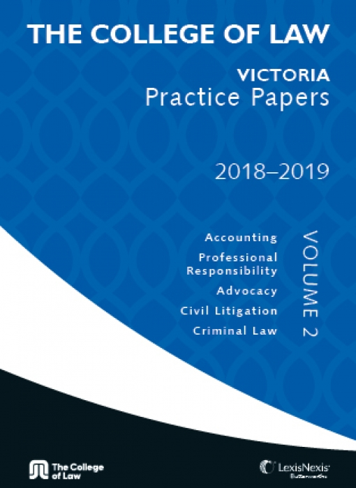The College of Law VIC Practice Papers 2018-2019 - Volume 2