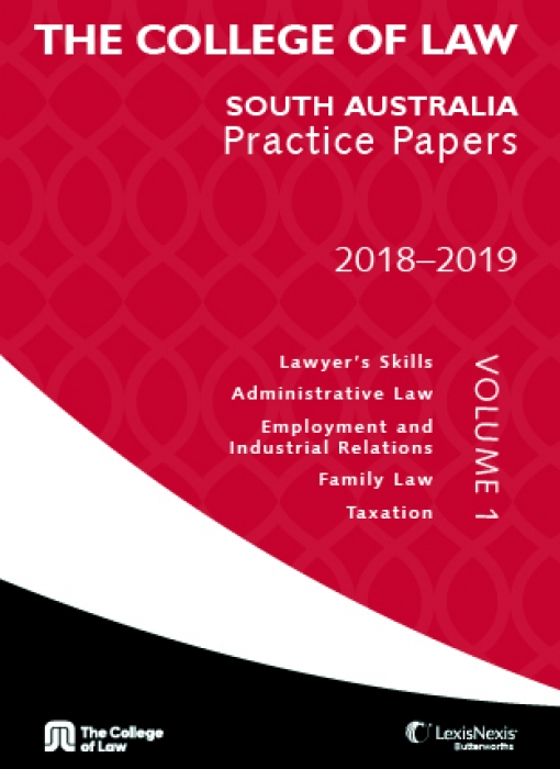 The College of Law South Australia Practice Papers 2018-2019 - Volume 1