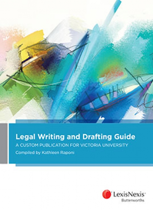 Legal Writing and Drafting Guide: A Custom Publication for Victoria University