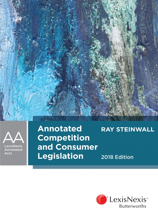 Annotated Competition and Consumer Legislation, 2018 edition