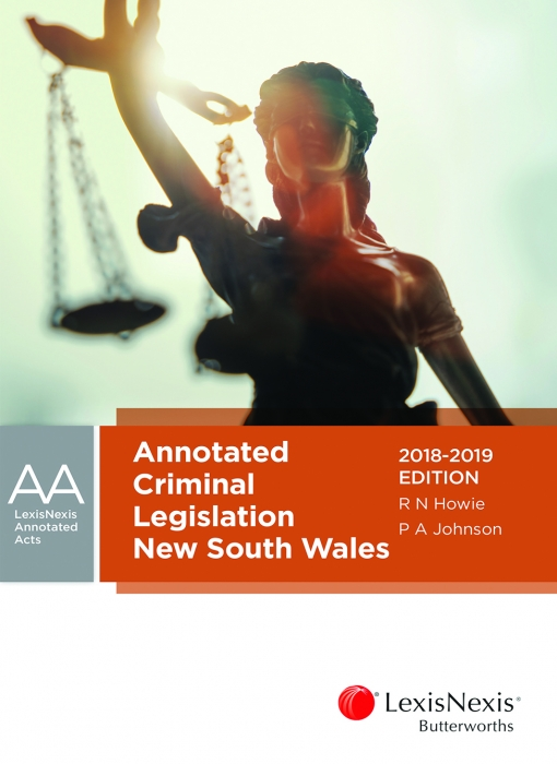 Annotated Criminal Legislation New South Wales, 2018-2019