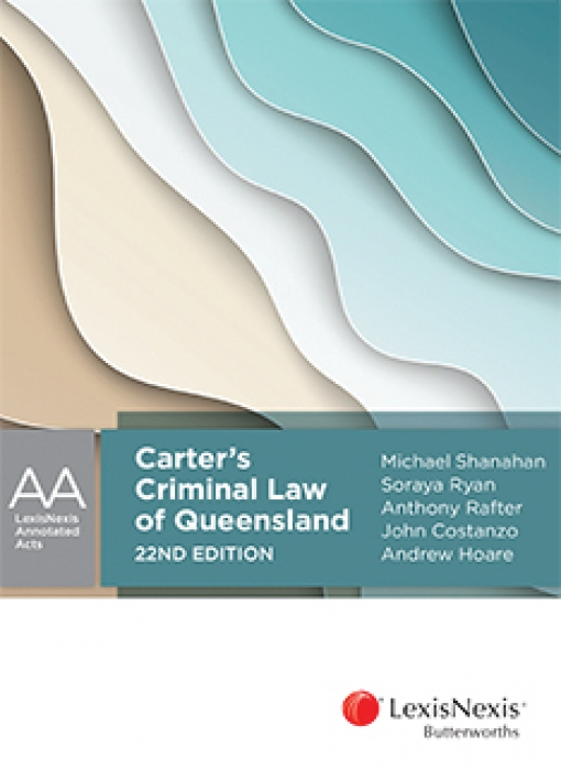 Carter's Criminal Law of Queensland, 22nd edition