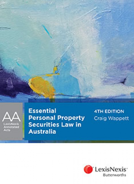 LexisNexis Annotated Acts: Essential Personal Property Securities Law in Australia, 4th edition