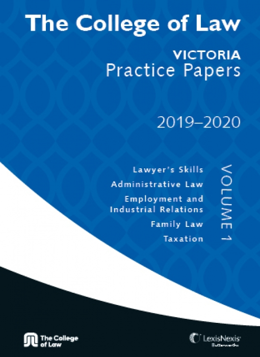 The College of Law VIC Practice Papers 2019-2020 - Volume 1