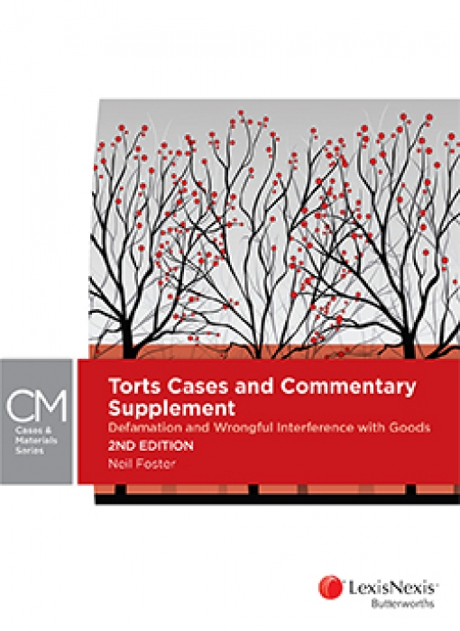 Torts Cases and Commentary Supplement: Defamation and Wrongful Interference with Goods, 2nd edition