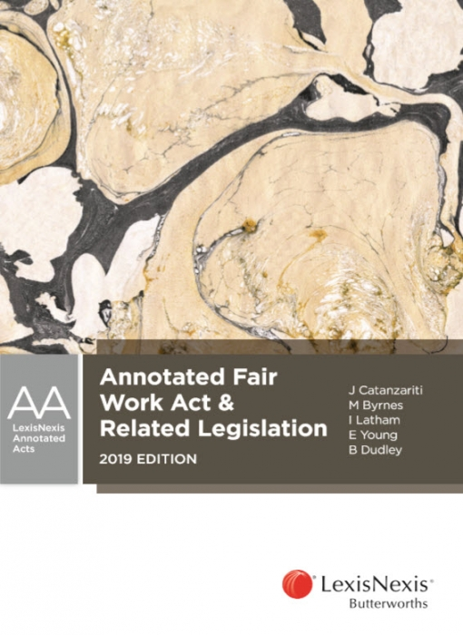 Annotated Fair Work Act & Related Legislation, 2019 edition