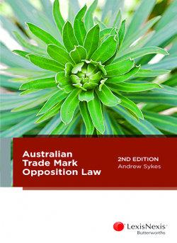 Australian Trade Mark Opposition Law, 2nd edition