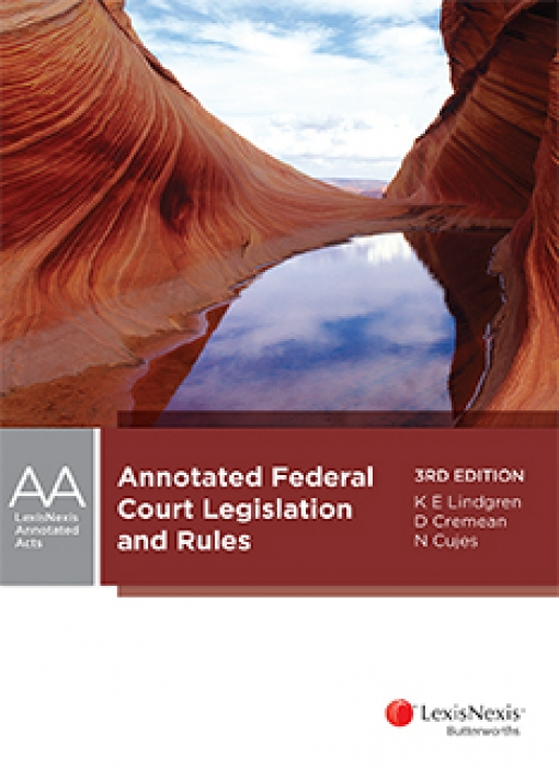 Annotated Federal Court Legislation and Rules, 3rd edition