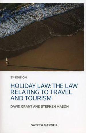 Holiday Law:Law Relating to Travel&Touri