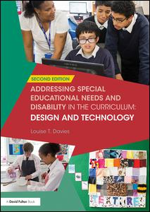 Addressing Special Educational Needs and Disability in the Curriculum: Design and Technology