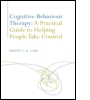 Cognitive Behaviour Therapy: A Practical Guide to Helping People Take Control