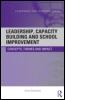 Leadership, Capacity Building and School Improvement