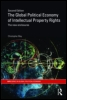 The Global Political Economy of Intellectual Property Rights, 2nd ed