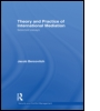 Theory and Practice of International Mediation