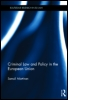 Criminal Law and Policy in the European Union