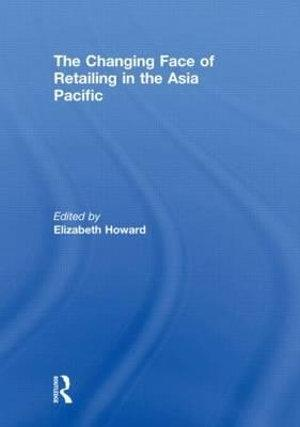 The Changing Face of Retailing in the Asia Pacific