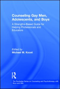 Counseling Gay Men, Adolescents, and Boys