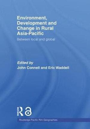 Environment, Development and Change in Rural Asia-Pacific
