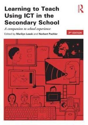 Learning to Teach Using ICT in the Secondary School