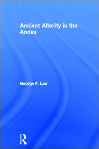 Ancient Alterity in the Andes