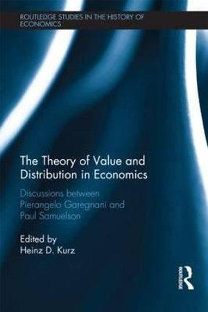 The Theory of Value and Distribution in Economics