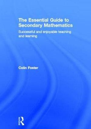 The Essential Guide to Secondary Mathematics