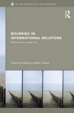 Bourdieu in International Relations