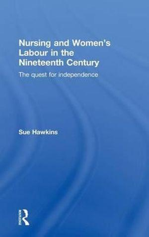 Nursing and Women's Labour in the Nineteenth Century