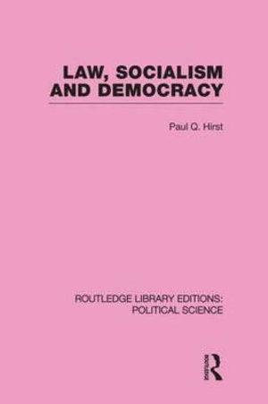 Law, Socialism and Democracy (Routledge Library Editions: Political Science Volume 9)