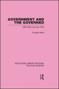 Government and the Governed (Routledge Library Editions: Political Science Volume 13)