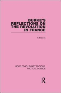 Burke's Reflections on the Revolution in France (Routledge Library Editions: Political Science Volume 28)