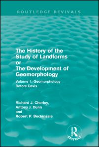 The History of the Study of Landforms: Volume 1 - Geomorphology Before Davis (Routledge Revivals)