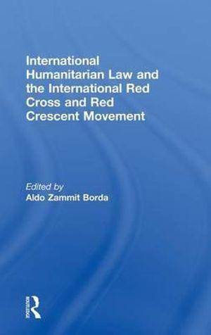 International Humanitarian Law and the International Red Cross and Red Crescent Movement