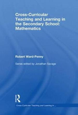 Cross-Curricular Teaching and Learning in the Secondary School... Mathematics