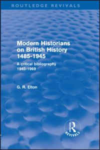 Modern Historians on British History 1485-1945 (Routledge Revivals)