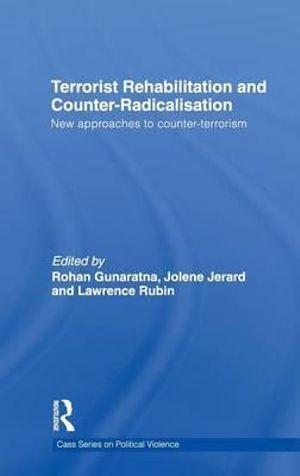 Terrorist Rehabilitation and Counter-Radicalisation