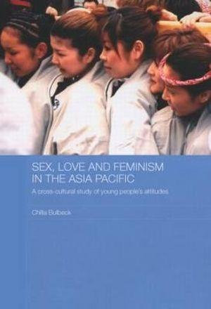 Sex, Love and Feminism in the Asia Pacific
