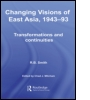 Changing Visions of East Asia, 1943-93