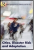 Cities, Disaster Risk and Adaptation