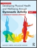 Developing Physical Health and Well-Being through Gymnastic Activity (5-7)