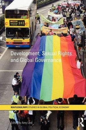 Development, Sexual Rights and Global Governance